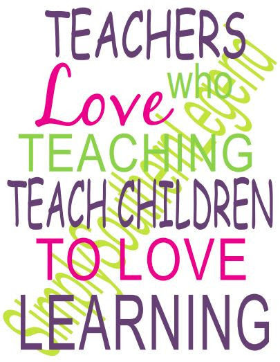 Teachers who love teaching teach children to love learning Instant Download Silhoutte Cricut SVG DXF Vinyl