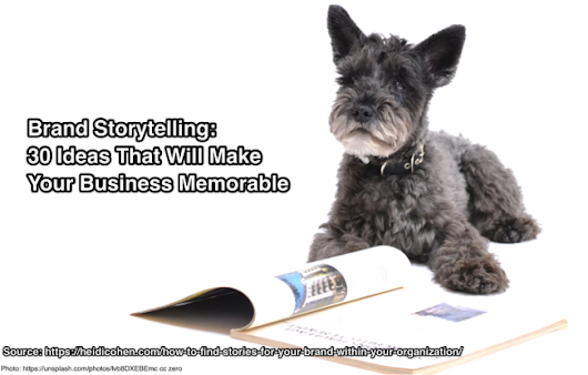 Brand Storytelling: 30 Ideas That Will Make Your Business Memorable - Heidi Cohen