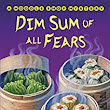 Review ❤️ Dim Sum of All Fears by Vivien Chien