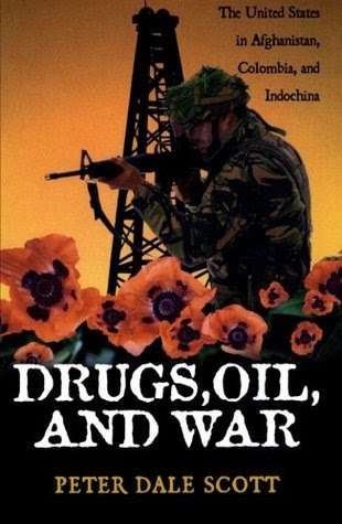 Drugs Oil And War The United States In Afghanistan Colombia And Indochina War And Peace Library