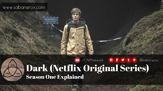 Dark (Netflix Original Series) ^ Season One Explained