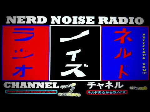 "Nerd Noise Radio - Channel 1: ""Noise from the Hearts of Nerds"" Podcast - C1E23: ""Pedal to the Menu"""