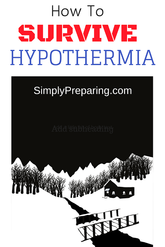 Survive Hypothermia: Prepper's Checklist - Simply Preparing
