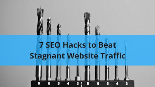 7 SEO Hacks to Beat Stagnant Website Traffic - Romela de Leon - SEO Consultant & Search Marketing Strategist