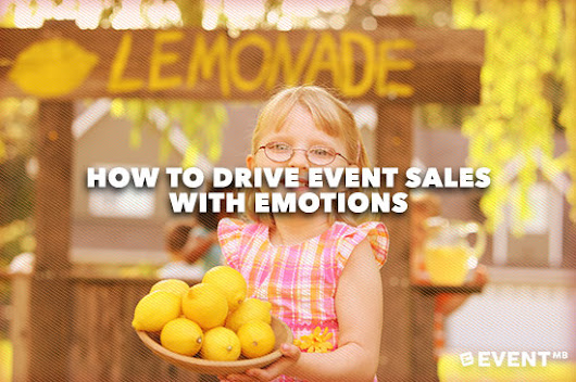 How To Drive Event Sales with Emotions