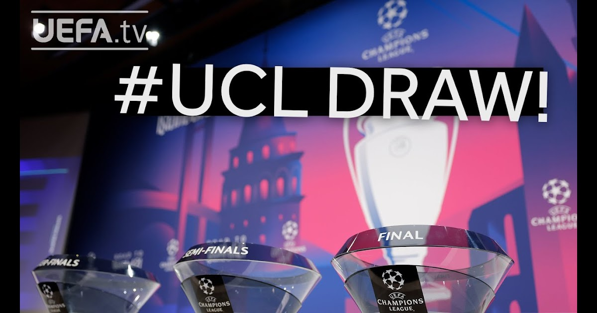 Champions League Quarter Finals 2021 Draw / Champions ...