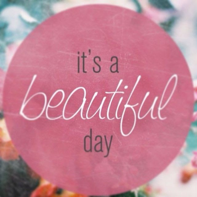 Its A Beautiful Day Picture Quotes Archidev