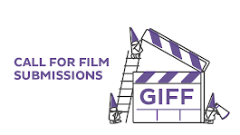 Calling all filmmakers! Submit your film to GIFF 2018