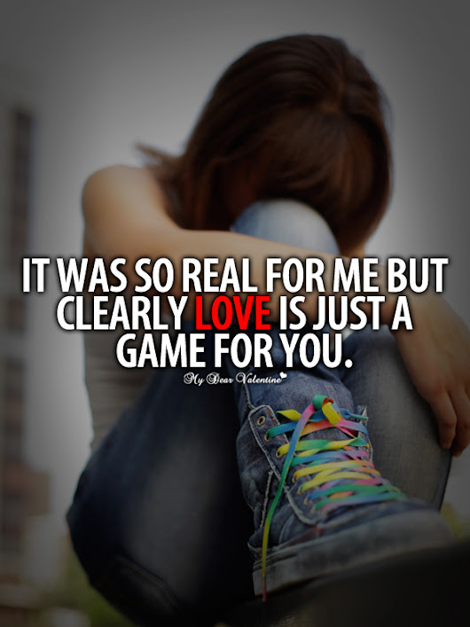 It was so real for me but clearly Love is just a game - Picture Quotes