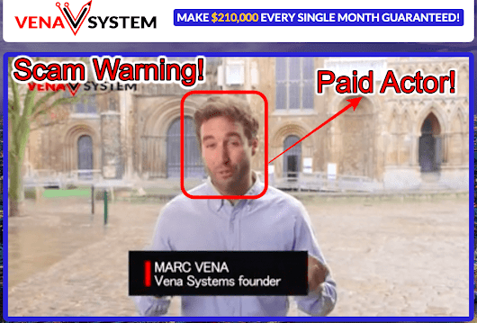 Vena System Review - Another Scam? Yes! We Have Proofs!