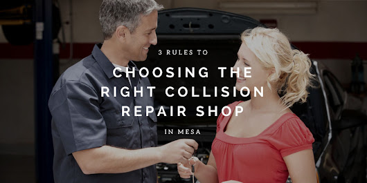 Rules to Choosing the Right Collision Repair Shop | Excel Collision Center