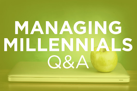 Managing Millennials Q&A: Why Do Millennial Employees Want Constant Feedback? - Lindsey Pollak