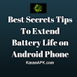 Best Secrets Tips To Extend Battery Life on Android Phone - KARANAPK