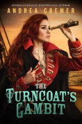 Title: The Turncoat's Gambit (Inventor's Secret Series #3), Author: Andrea Cremer