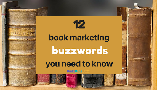12 book marketing buzzwords you need to know - Build Book Buzz