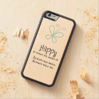 Happy is what we Make it Quote Carved® Maple iPhone 6 Bumper