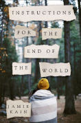 http://www.barnesandnoble.com/w/instructions-for-the-end-of-the-world-jamie-kain/1120919212?ean=9781250047861