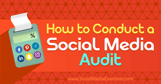How to Conduct a Social Media Audit : Social Media Examiner