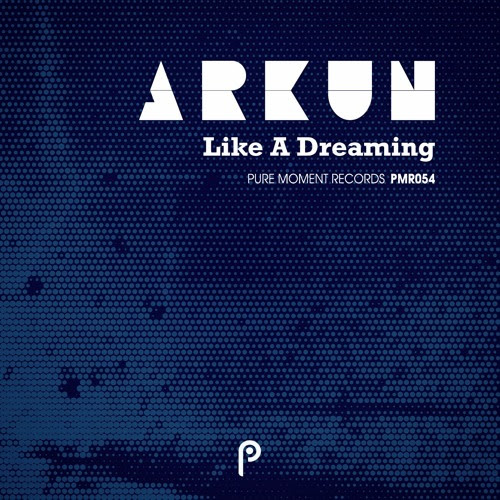 Arkun - Like A Dreaming [Preview] by Pure Moment Records