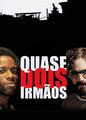 Quase Dois Irmãos | filmes-netflix.blogspot.com
