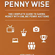 Joshua Waldron: Penny Wise: The Complete Guide to Saving Money with Online Penny Auctions
