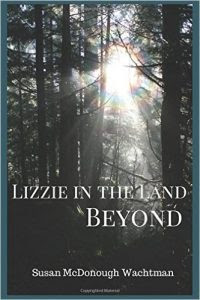Lizzie in the Land Beyond by Susan McDonough-Wachtman