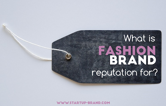 What is fashion brand reputation for?