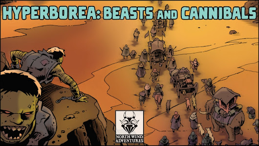 Update 14: Books at Printer! PDFs Sending Now! · HYPERBOREA: Beasts and Cannibals