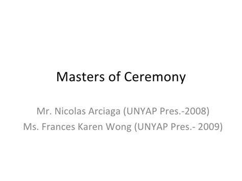 Masters of Ceremony Mr. Nicolas Arciaga (UNYAP Pres. 2008