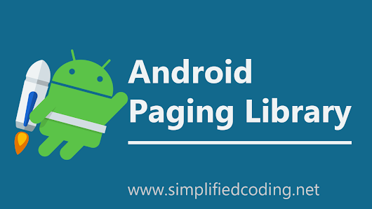 Android Paging Library Tutorial using Retrofit