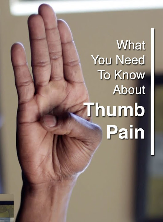 What You Need To Know About Thumb Pain - The Health Science Journal