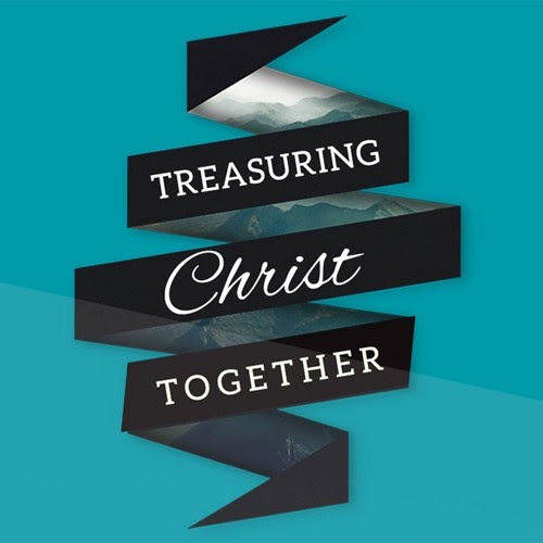 Treasuring Christ Together - Part 4 by myrealchurch