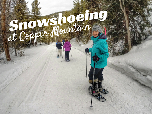 """Snow"" Down the Pace and Snowshoe Copper Mountain"
