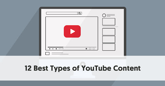 12 Best Types of YouTube Content To Succeed at Growing a YouTube Channel
