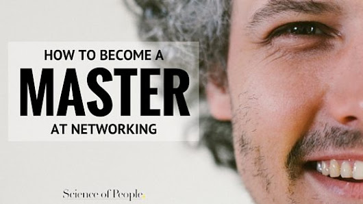 How to Become a Master at Networking - Science of People