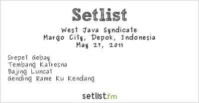 West Java Syndicate Setlist Margo City, Depok, Indonesia 2011