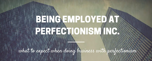 Being Employed at Perfectionism Inc. - Short Story