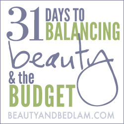 31days beauty budget 31 Days to Balancing Beauty and the Budget