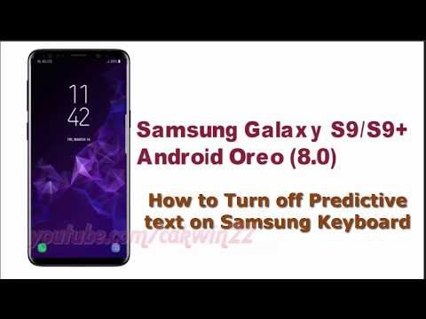 Samsung Galaxy S9 : How to Turn off Predictive text on