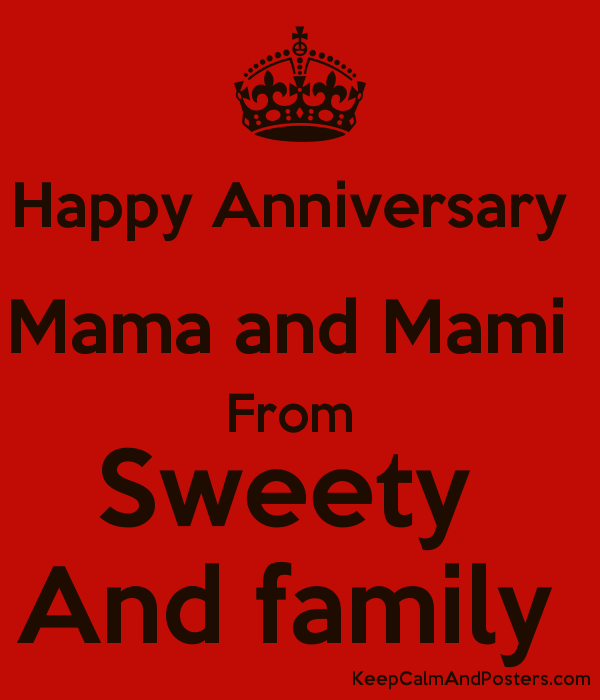 Happy Anniversary Mama And Mami From Sweety And Family Keep Calm
