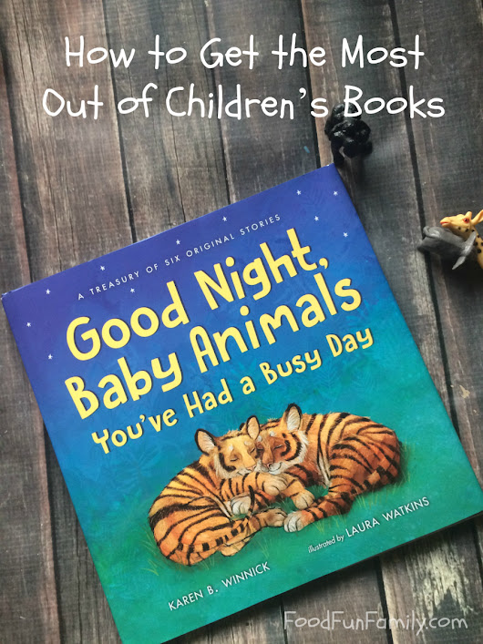How to Get the Most Out of Children's Books {Good Night, Baby...