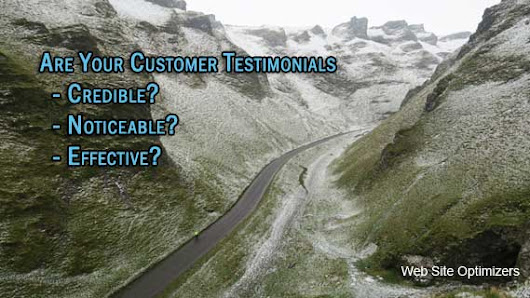 How To Make Your Customer Testimonials Effective & Credible to Boost Sales & Conversions - Web Site Optimizers Blog by Tom Bowen