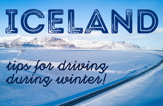 Tips for Driving in Iceland During Winter | Backpack Me