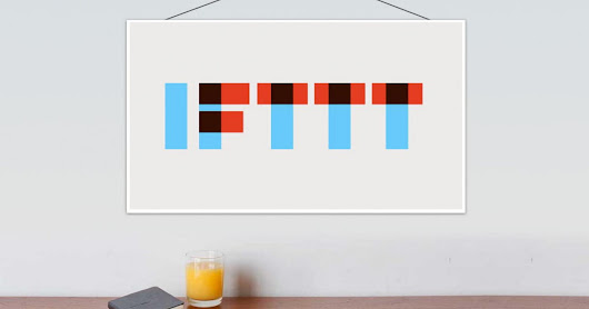 If this, then that: A beginner's guide to the wonderful world of IFTTT