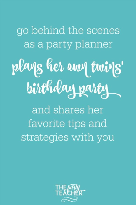 Planning My Twins' Birthday Party: Behind the Scenes