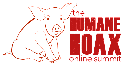 The Humane Hoax Online Summit: January 12 & 13, 2019