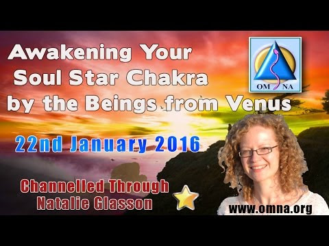 Channeled Messages Awakening Your Soul Star Chakra by the Beings from Venus