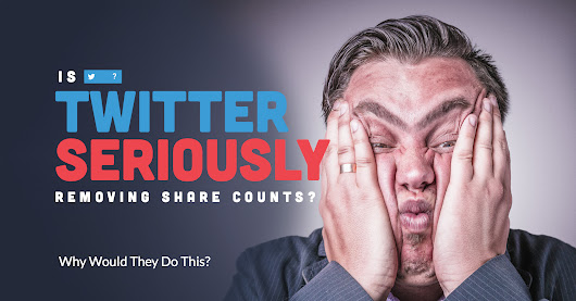 Is Twitter Seriously Removing Share Counts? Why Would They Do This? - Warfare Plugins
