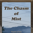 The Chasm of Mist
