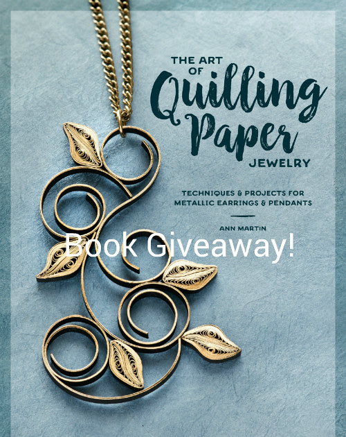 The Art of Quilling Paper Jewelry - Book Release and Giveaway!